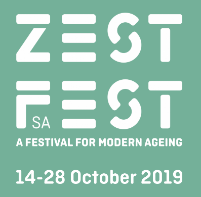 Zest festival SA: A festival for modern ageing. 14 to 28 October 2019.